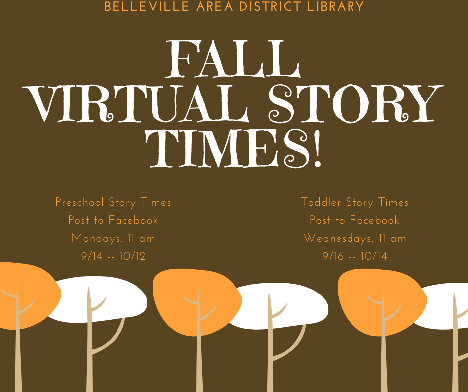 Preschool Story Times post to Facebook Mondays at 11 am, 9/14--10/12. Toddler Story Times post to Facebook Wednesdays at 11 am, 9/16--10/14.