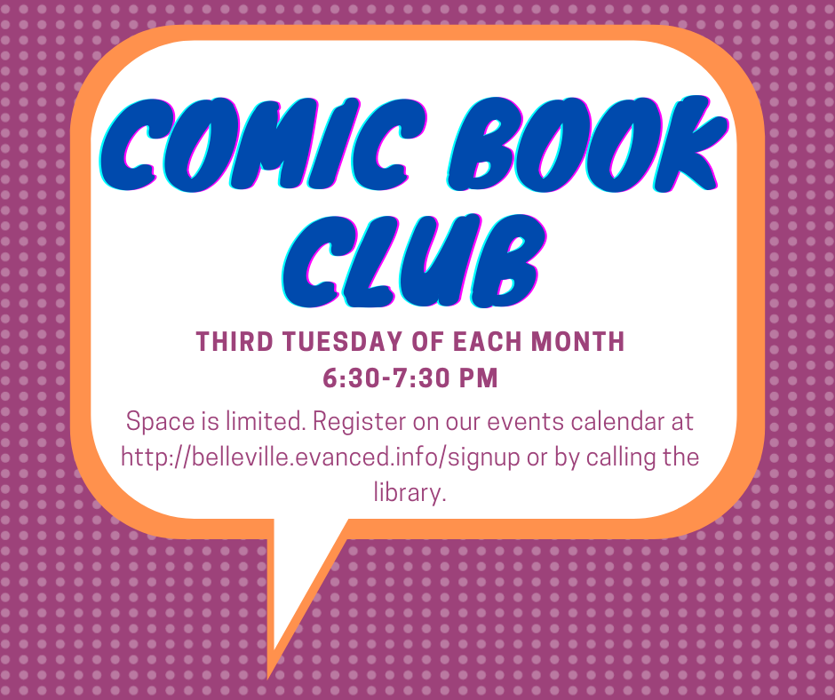 Comic Book Club is held the third Thursday of each month.  Register by calling the library.